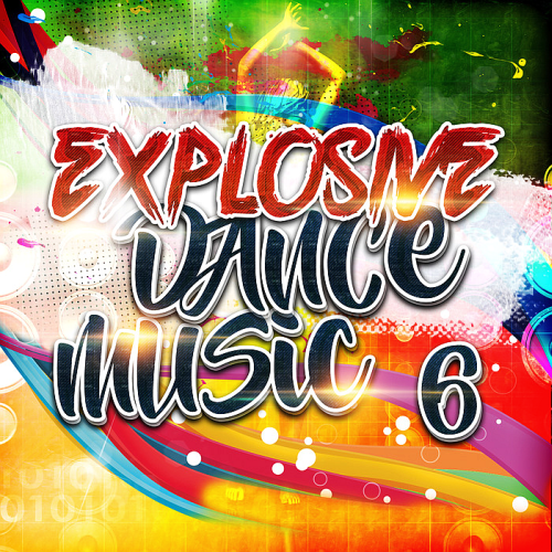 Download Explosive Dance Music 6 (2017), Baixar Explosive Dance Music 6 (2017)