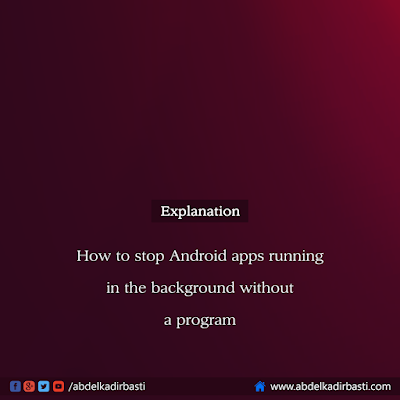 stop Android apps running in the background without a program