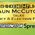 ICYMI: Shaun McCutcheon Talk Money & Politic$