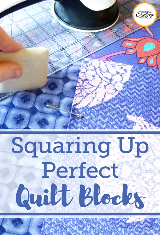 Squaring Up Quilt Blocks with Precision By ZJ Humbach of National Quilters Circle