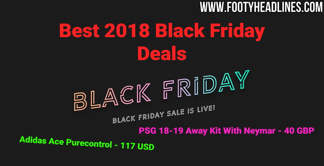 ecb6f34d7 We take a look at the best Black Friday 2018 deals we found on football kits  and boots