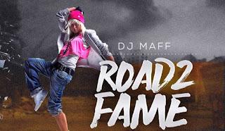 [Music] Dj Maff – Road2Fame November Edition 2017