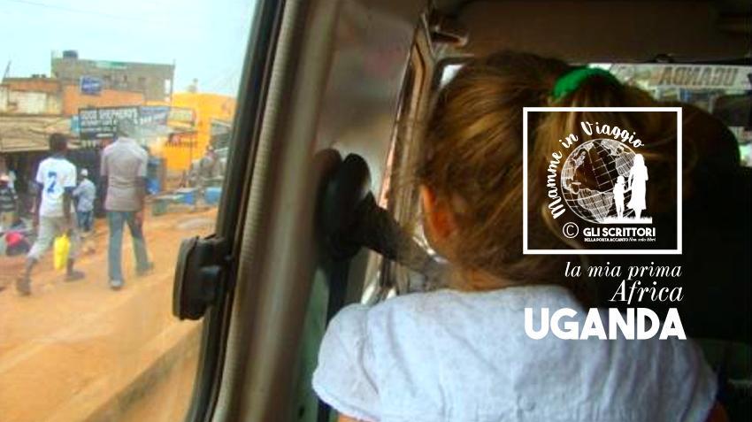 In Uganda a tre anni: emozioni e paranoie di una madre