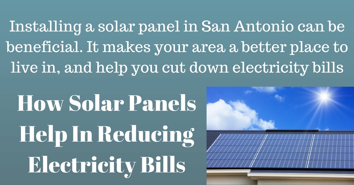 How Solar Panels Help In Reducing Electricity Bills