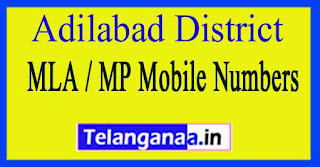 Adilabad District MLA / MP Mobile Numbers List Telangana State