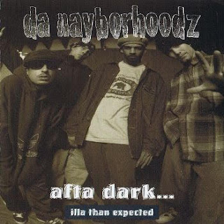 Da Nayborhoodz - Afta Dark... Illa Than Expected (1995)