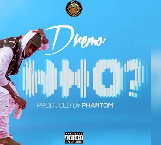[DOWNLOAD] Dremo - Who (Prod. by Phantom)