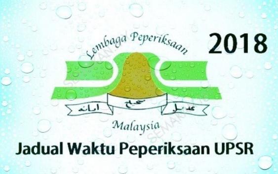 Jadual Waktu Peperiksaan Bertulis UPSR 2018.