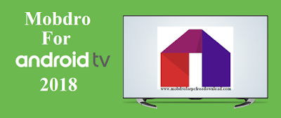 Mobdro for Android TV Free Download 2018