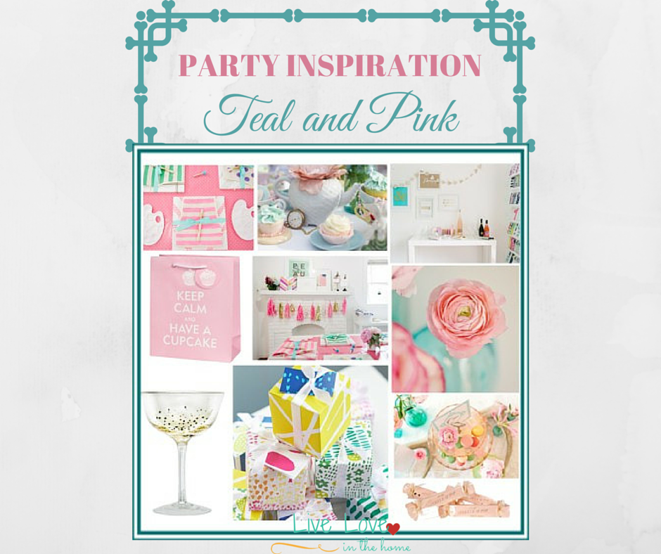 Party Inspiration  - Teal and Pink | Live Love in the Home
