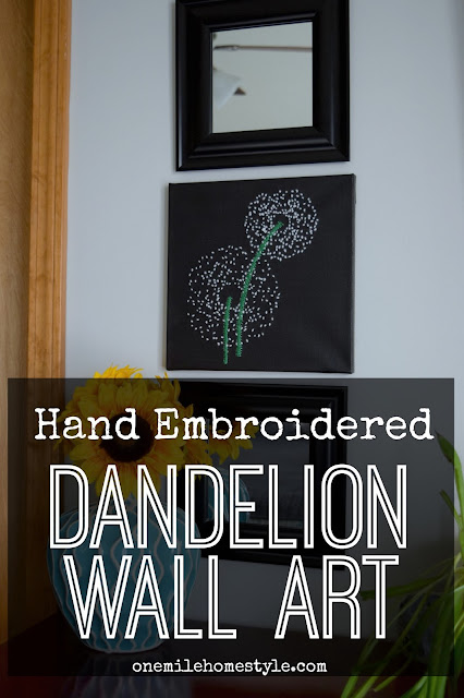 DIY Hand Embroidered Dandelion Wall Art: Create and Share Challenge - One Mile Home Style