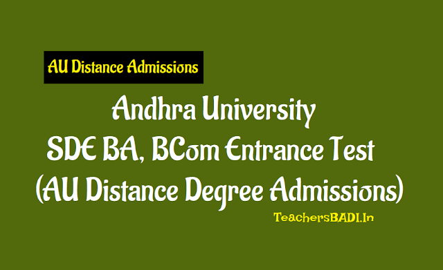 au sde ba,bcom entrance test 2018,au sde distance degree admissions 2018,andhra university (sde) ba bcom degree courses,application form,examination fee,how to apply,last date,exam date,hall tickets,results
