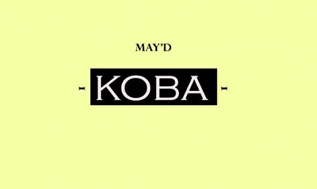 Music: May D – Koba