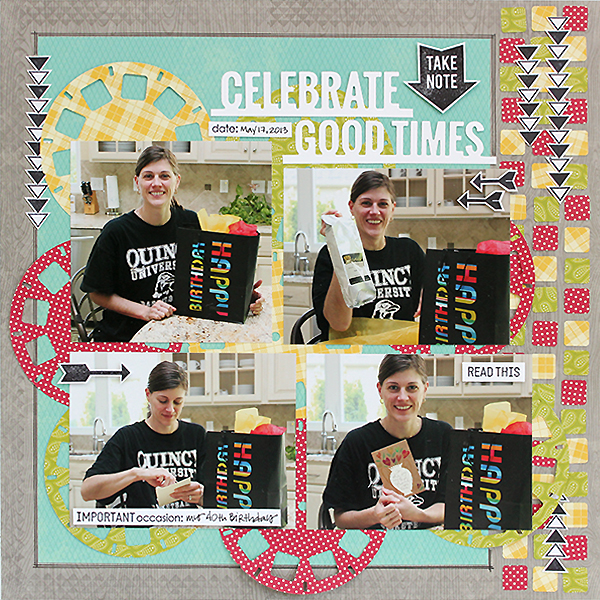 Celebrate Good Times Layout by Juliana Michaels