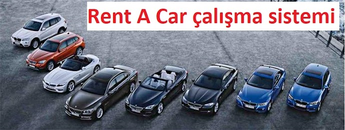 Rent A Car çalışma sistemi