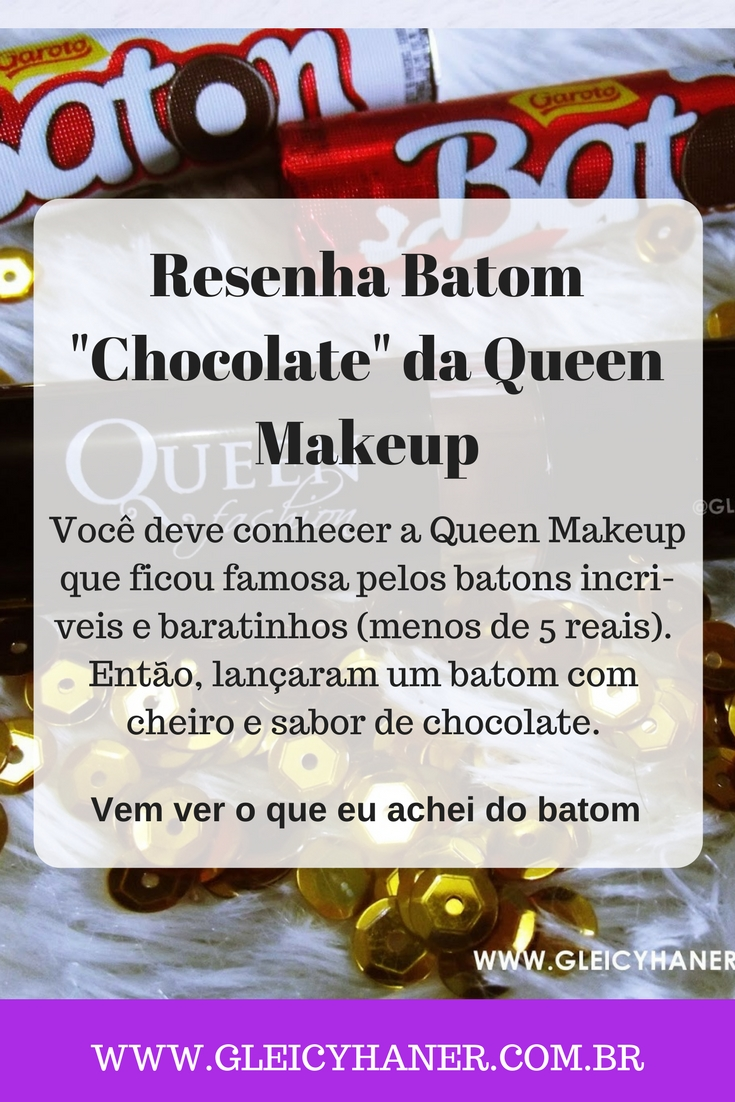 resenha batom queen makeup chocolate