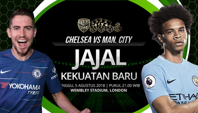 Prediksi Chelsea Vs Manchester City, Minggu 05 Agustus 2018 Pukul 21.00 WIB