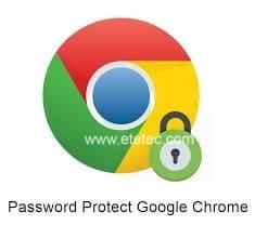 طريقة إضافة كلمة مرور إلى متصفح Chrome