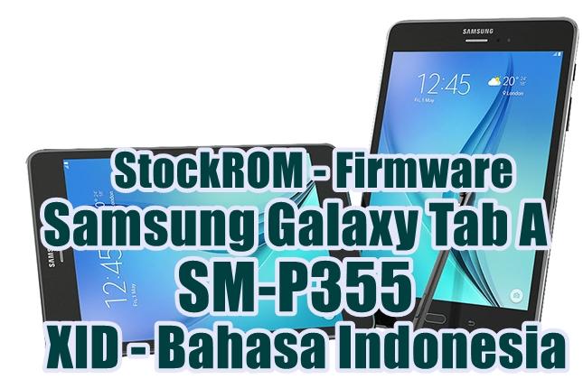 Firmware Samsung Galaxy Tab A SM-P355 Latest Update [XID]