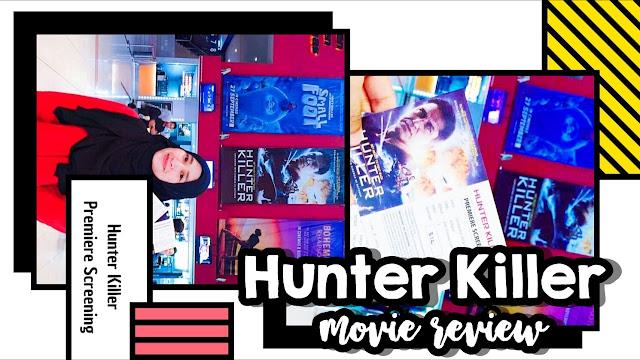 Hunter Killer 2018 Movie Review & 3 Sebab Korang Wajib Tengok