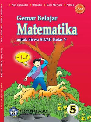 Buku Matematika SD-MI Kelas 5 Karya Aep Saepudin, Babudin, Dedi Mulyadi, dan Adang