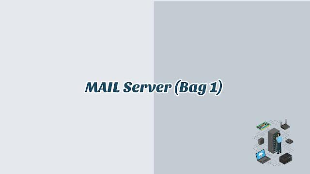 BAB 11 - MAIL Server (Bag 1)
