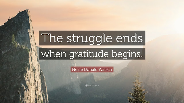 https://quotefancy.com/quote/872025/Neale-Donald-Walsch-The-struggle-ends-when-gratitude-begins