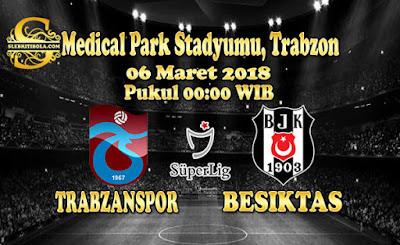 JUDI BOLA DAN CASINO ONLINE - PREDIKSI PERTANDINGAN TURKEY SUPER LIG TRABZONSPOR VS BESIKTAS 06 MARET 2018