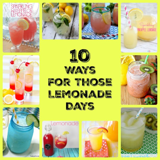 Lemonade 10 Ways for those Lemonade Days
