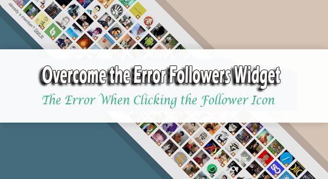 Overcome the Error Followers Widget