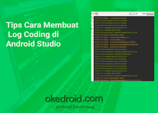 Tips Cara Membuat Log Coding di Android Studio