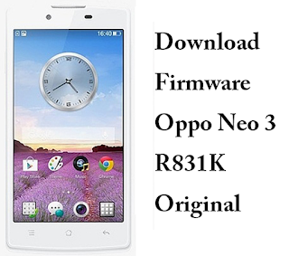Download Firmware OPPO NEO 3 R831K Original