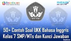 Lengkap - 50+ Contoh Soal UKK Bahasa Inggris Kelas 7 SMP/MTs dan Kunci Jawaban Terbaru