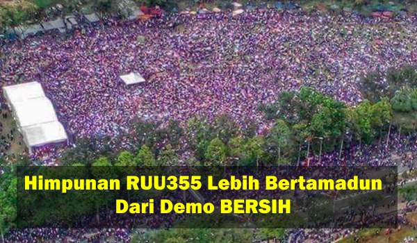 Himpunan RUU355 Lebih Bertamadun Dari Demo BERSIH