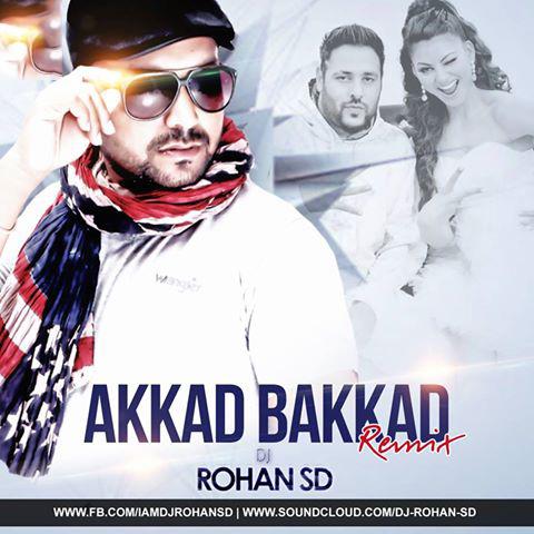 Akkad Bakkad – DJ Rohan SD Remix