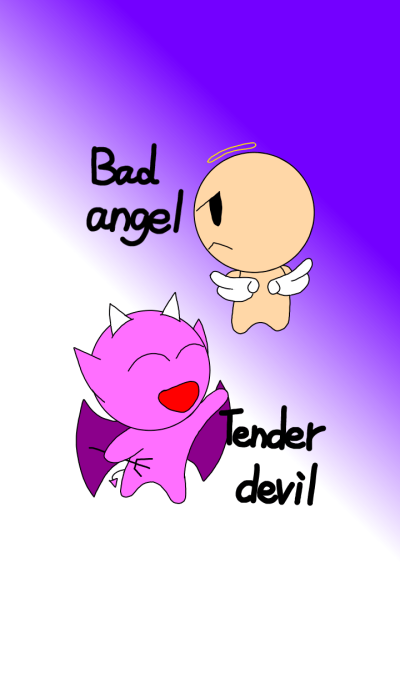 Bad angel? and tender devil?