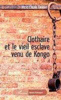 Clothaire et le vieil esclave venu de Kongo
