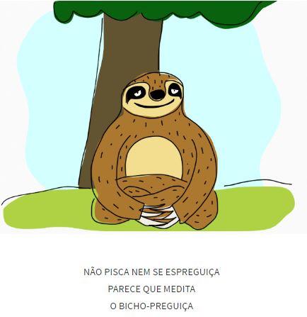 """Poema infantil ilustrado: """"Não pisca nem se espreguiça / Parece que medita / O bicho-preguiça"""""""