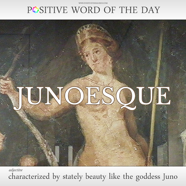 Junoesque definition positive words of the day