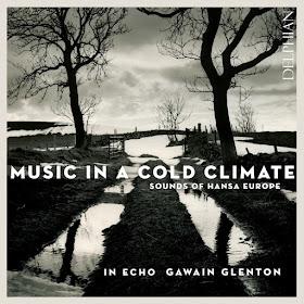 Music in a Cold Climate - Gawain Glenton, In Echo - Delphian