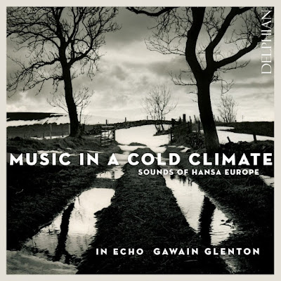 Music in a Cold Climate - Gawain Glenton, In Echo - Delphian