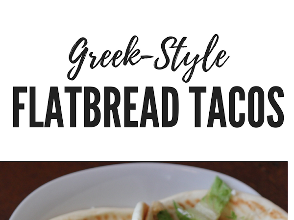 Greek-Style Flatbread Tacos - Recipe