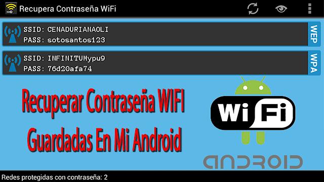 Cómo ver y recuperar contraseñas WIFI almacenadas en tu Android