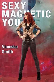 Sexy Magnetic you - Wisdom and Compassion with a kick yo won't forget by Vanessa Smith