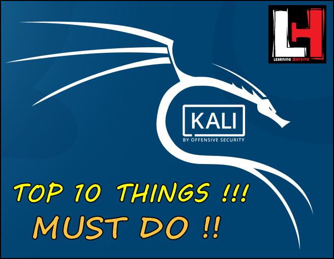 Kali 4 Hacking: Top 10 things to do after installing Kali