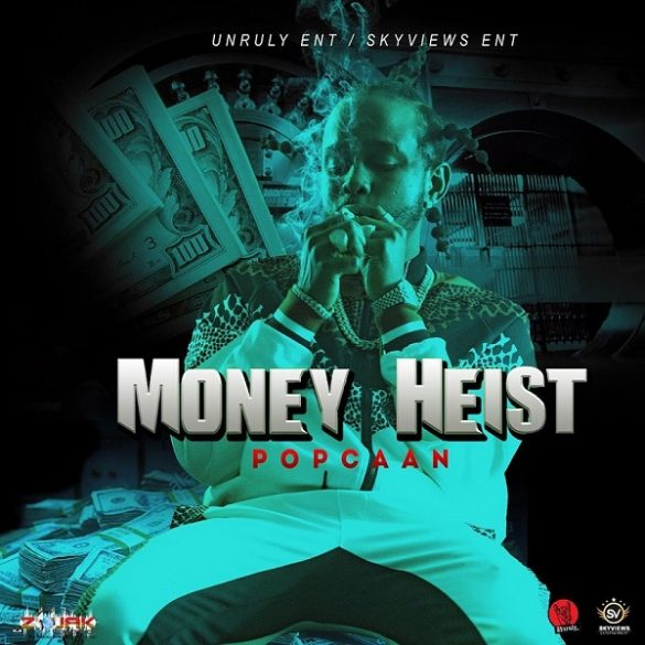 [Music] Popcaan – Money Heist