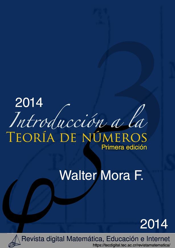 Introducción a la teoría de números: Ejemplos y algoritmos – Walter Mora F. [2014]