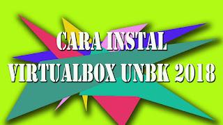 Cara Instal Virtualbox UNBK 2018