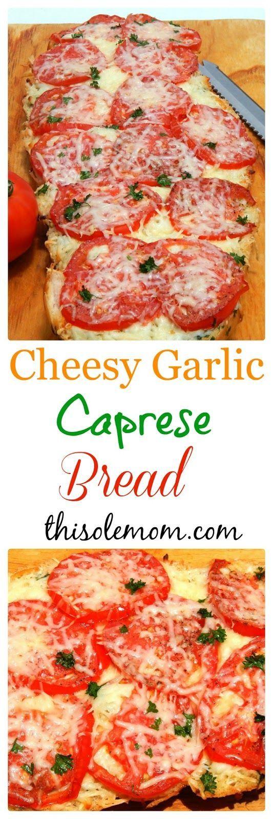 CHEESY GARLIC CAPRESE BREAD