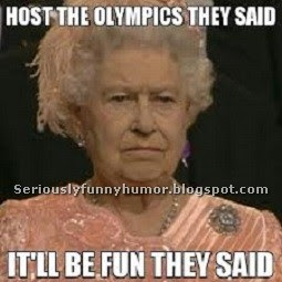 Queen of England Meme - Host the Olympics they said... it'll be fun they said.. :D